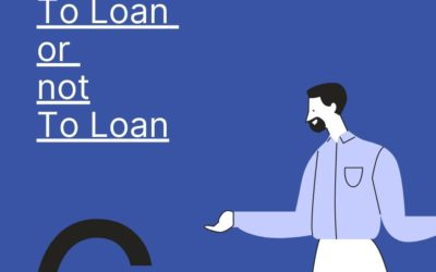 To Loan or not to Loan